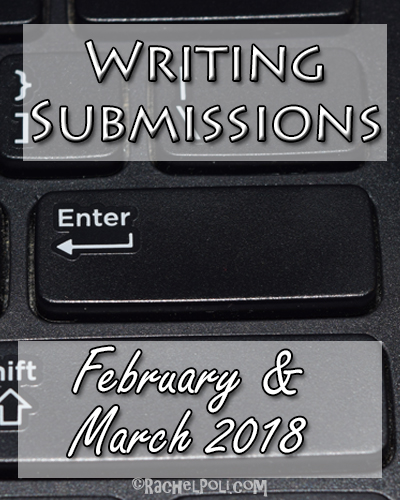2018 February and March writing submissions | writing contests | creative writing | RachelPoli.com