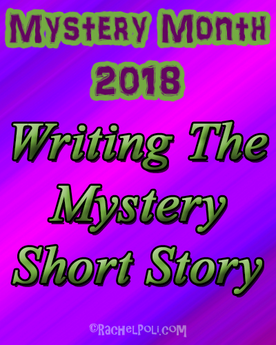 Writing the Mystery Short Story | Creative Writing | Flash Fiction | Mystery Writing | RachelPoli.com